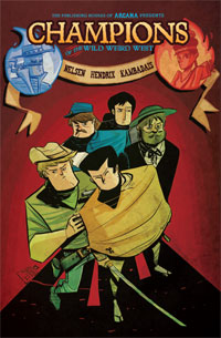 Arcana Comics: Champions of The Wild Weird West