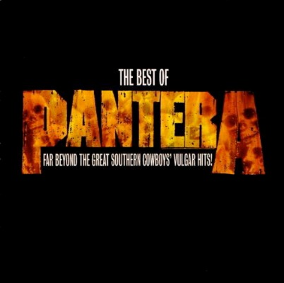 Pantera - The Best of Pantera: Far Beyond the Great Southern Cowboys' Vulgar Hits!