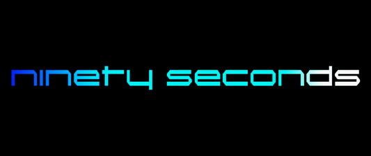 Ninety Seconds title card