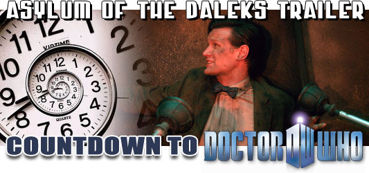 Countdown to Doctor Who: Asylum of the Daleks trailer