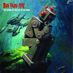 Ben Folds Five: The Sound Of The Life Of The Mind