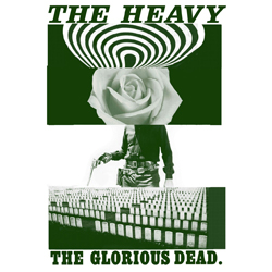 The Heavy: The Glorious Dead