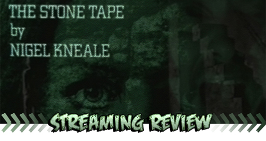 Streaming Review banner: The Stone Tape