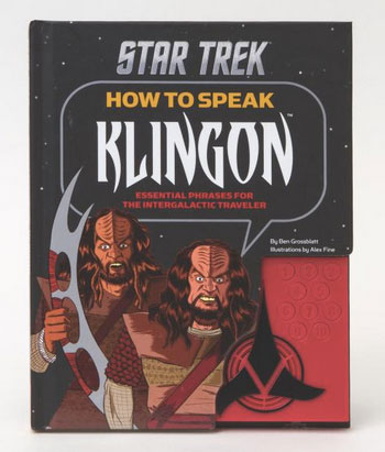 How to Speak Klingon: Essential Phrases for the Intergalactic Traveler (Star Trek)