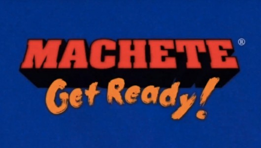 Machete: Get Ready!