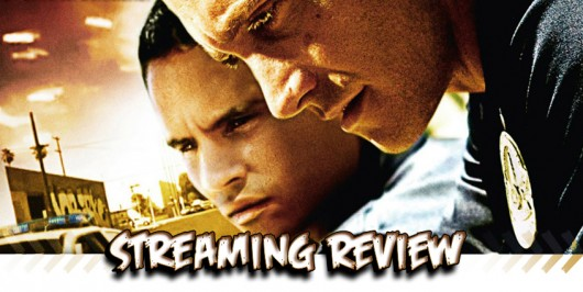 Streaming Review: End Of Watch