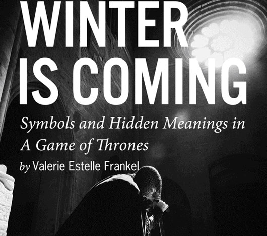 eBook Winter is Coming: Symbols and Hidden Meanings in A Game of Thrones