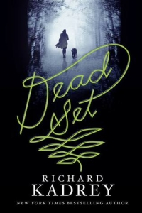 Dead Set, a novel by Richard Kadrey