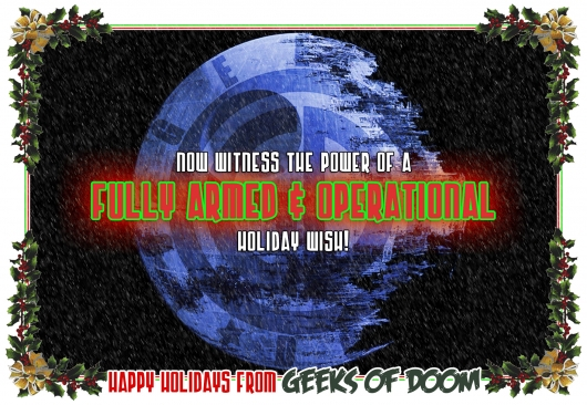 A Fully Operational Holiday Wish: Happy Holidays 2013