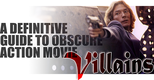 Guide to Obscure Action Movie Villains