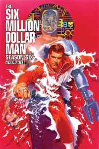 The Six Million Dollar Man, Season Six #1 cover by Alex Ross