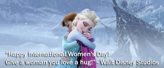Frozen: International Womens Day: Happy International Women's Day! Give a woman you love a hug!