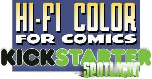 Kickstarter Spotlight: Hi-Fi-Color for Comics banner