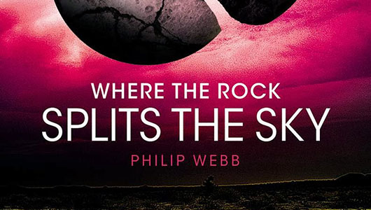 Where The Rock Splits The Sky by Phillip Webb Scholastic Press banner