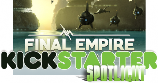 Kickstarter Spotlight: Final Empire