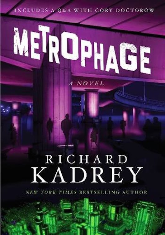Metrophage: A Novel Richard Kadrey Full Cover