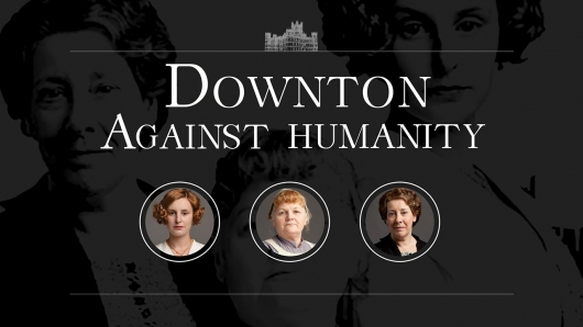 Downton Abbey Cards Against Humanity