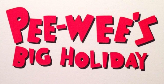 Pee-wee Herman Movie Pee-wee's Big Holiday Title Card