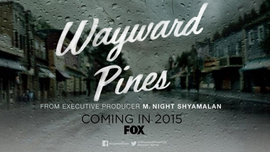 FOX Summer Premiere Dates  - Wayward Pines Banner