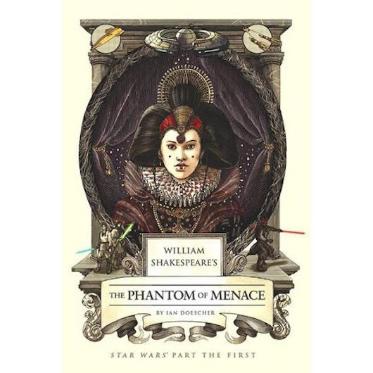 William Shakespeare's The Phantom Menace: Star Wars Part the First Full Cover