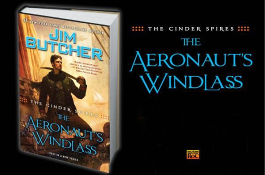The Cinder Spires: The Aeronaut's Windlass by JimButcher