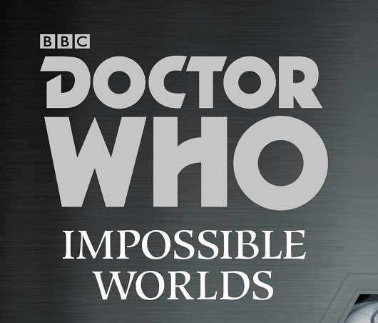 Doctor Who Impossible Worlds title Harper Collins