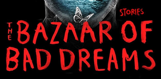 The Bazaar of Bad Dreams: Stories by Stephen King header