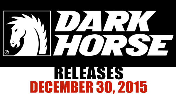 Dark Horse Comics releases for December 30, 2015