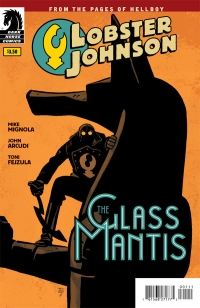 Lobster Johnson: The Glass Mantis