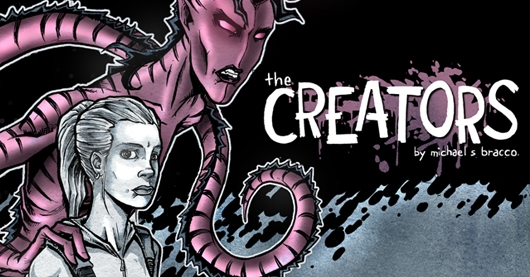 The Creators Volume One By Michael S Bracco Kickstarter Cover