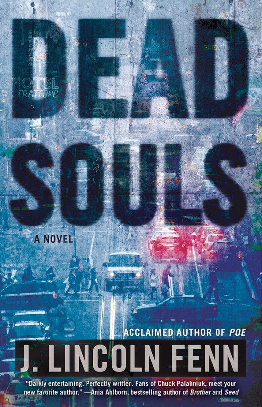 Dead Souls A Novel by J. Lincoln Fenn Gallery Books