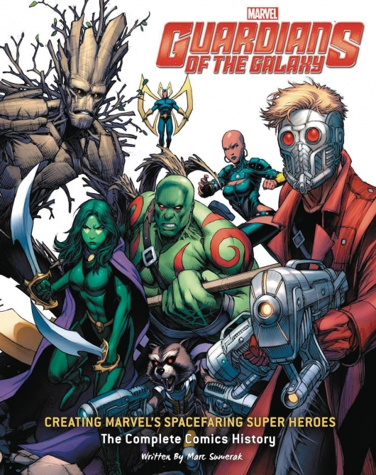 Guardians of the Galaxy: Creating Marvel's Spacefaring Super Heroes: The Complete Comics History book cover