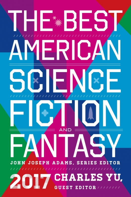The Best American Science Fiction and Fantasy 2017