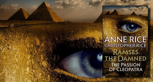 Ramses the Damned: The Passion of Cleopatra by Anne Rice, Christopher RIce