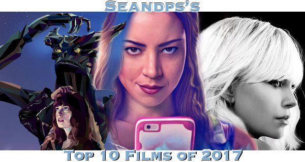 Seandps Top 10 Movies of 2017