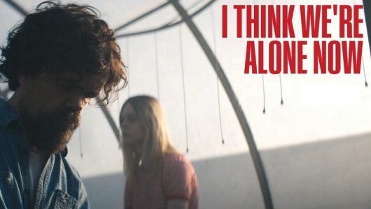 I Think We're Alone Now Movie