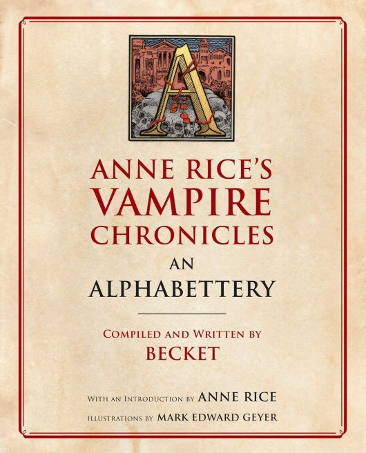 Anne Rice's Vampire Chronicles: An Alphabettery