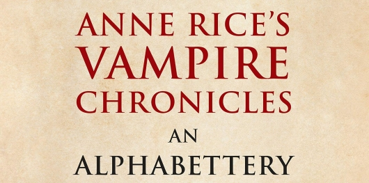 Anne Rice's Vampire Chronicles: An Alphabettery header