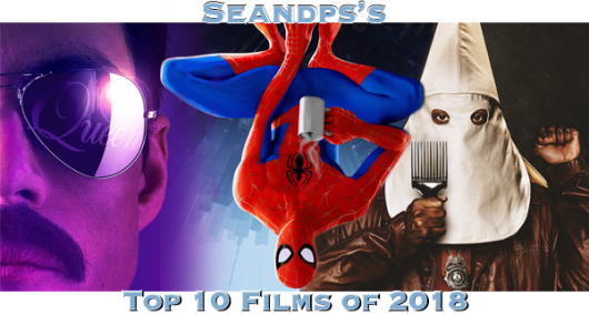 Seandps Top 10 Movies of 2018