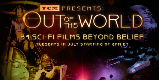 TCM Out of This World: A Celebration of Sci-Fi Movies banner