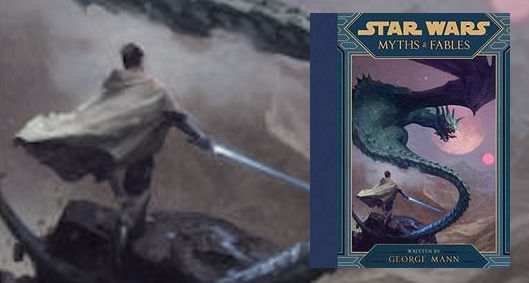 Star Wars: Myths and Fables by George Mann