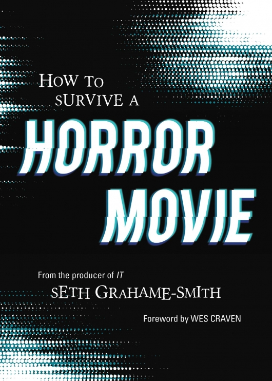 How To Survive A Horror Movie Seth Grahame-Smith book cover