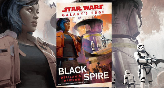 Star Wars: Galaxy's Edge - Black Spire by Delilah S. Dawson