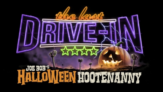 The Last Drive-In with Joe Bob Briggs Halloween Hootenanny
